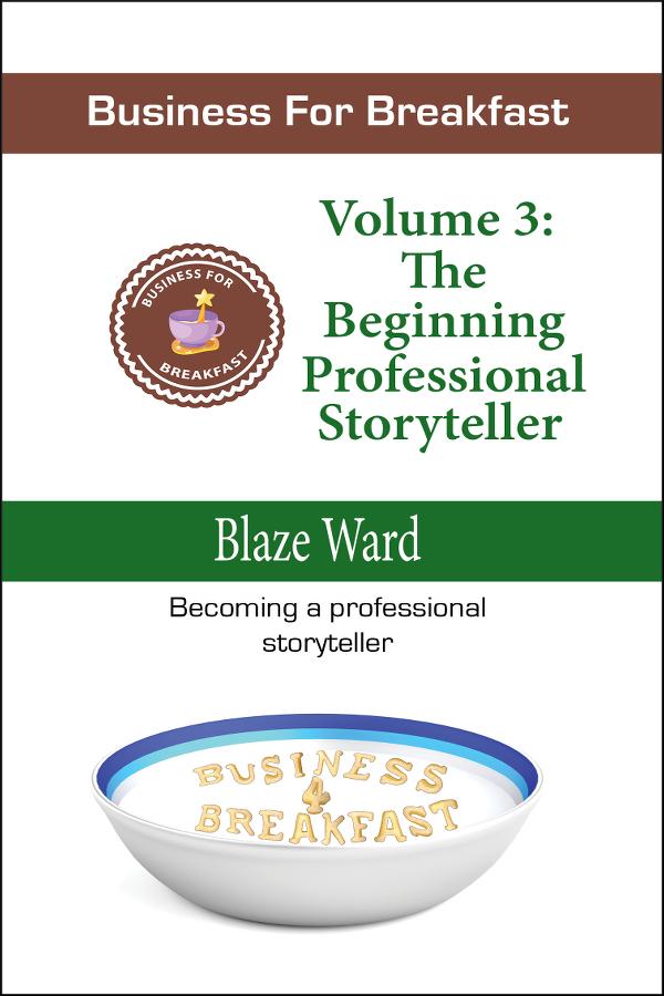 Book Cover: Business for Breakfast, Volume 3: The Beginning Professional Storyteller