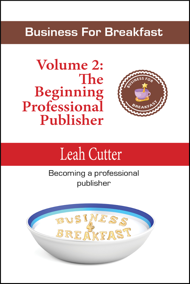 Book Cover: Business for Breakfast, Volume 2: The Beginning Professional Publisher