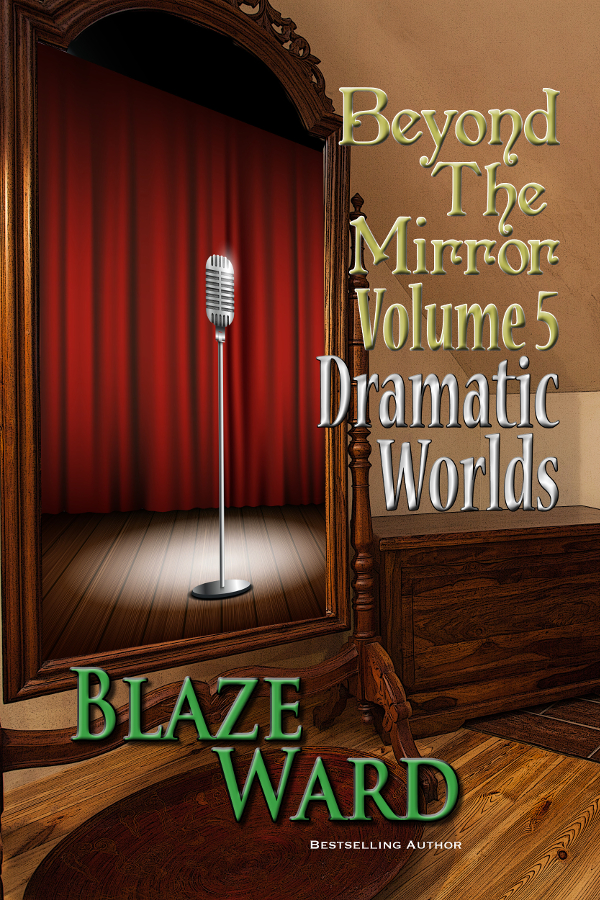 Book Cover: Beyond the Mirror, Volume 5: Dramatic Worlds