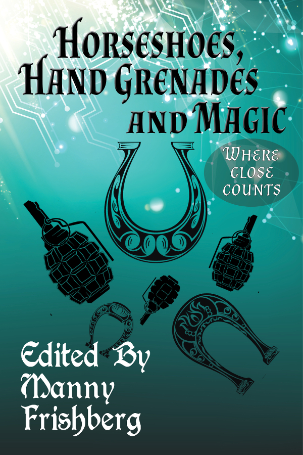 Book Cover: Horseshoes, Hand Grenades and Magic