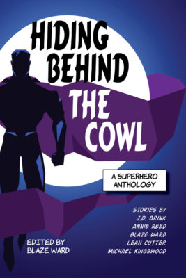 Book Cover: Hiding Behind the Cowl