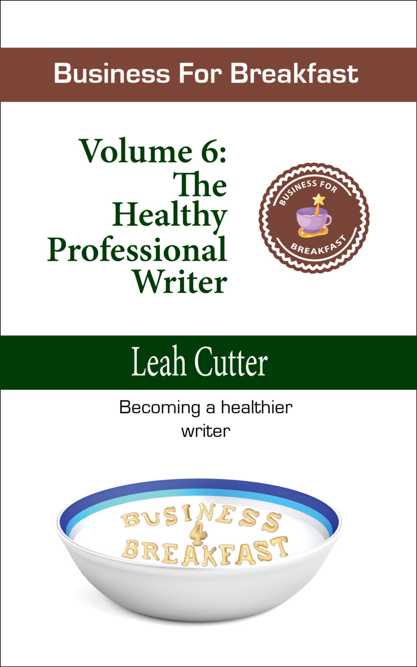 Book Cover: Business for Breakfast, Volume 6: The Healthy Professional Writer